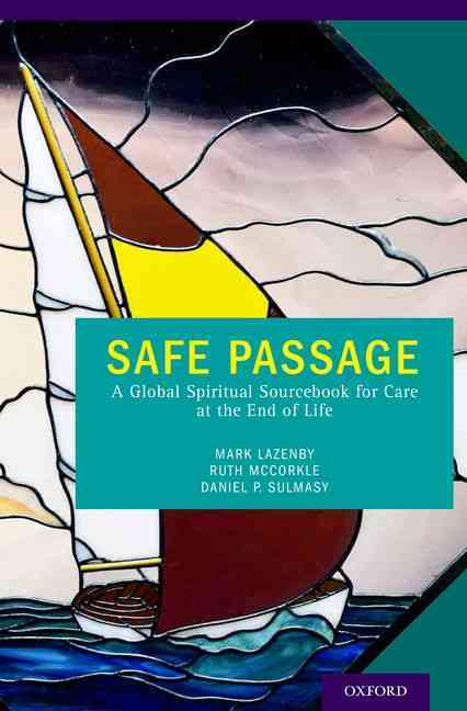 Safe Passage By Lazenby, Mark (EDT)/ McCorkle, Ruth (EDT)/ Sulmasy, Daniel P. (EDT)
