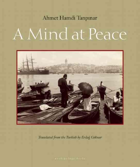 A Mind at Peace By Tanpinar, Ahmet Hamdi/ Goknar, Erdag (TRN)
